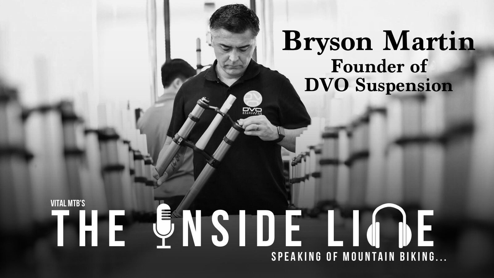 Vital MTB's The Inside Line Podcast - Episode 4 - Bryson Martin, Founder of DVO Suspension