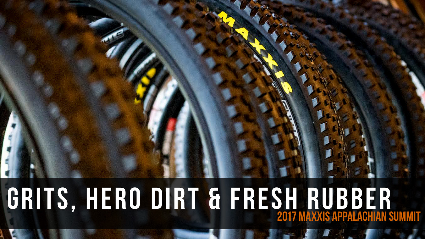 Grits, Hero Dirt, and Fresh Rubber: 2017 Maxxis Appalachian Summit