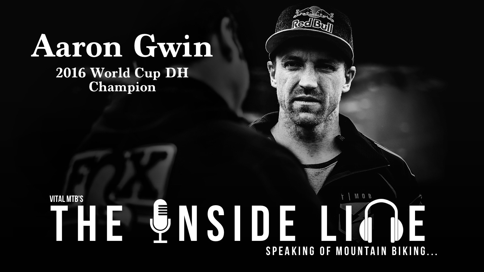 Vital MTB's The Inside Line Podcast - Episode 6 - Aaron Gwin