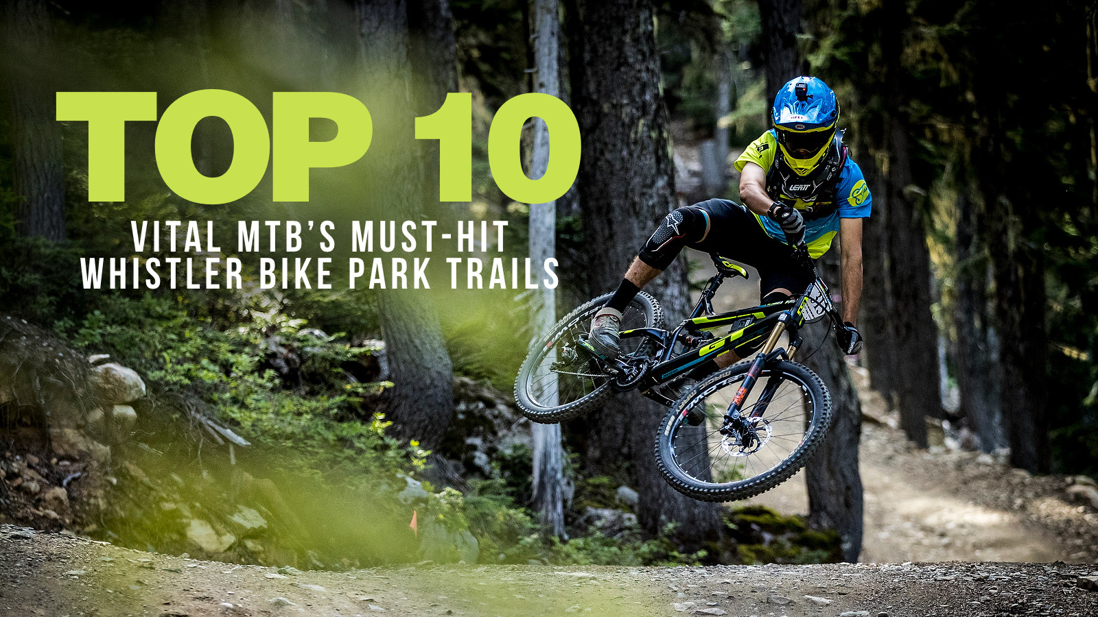 Vital MTBs Guide To Must Hit Whistler Trails