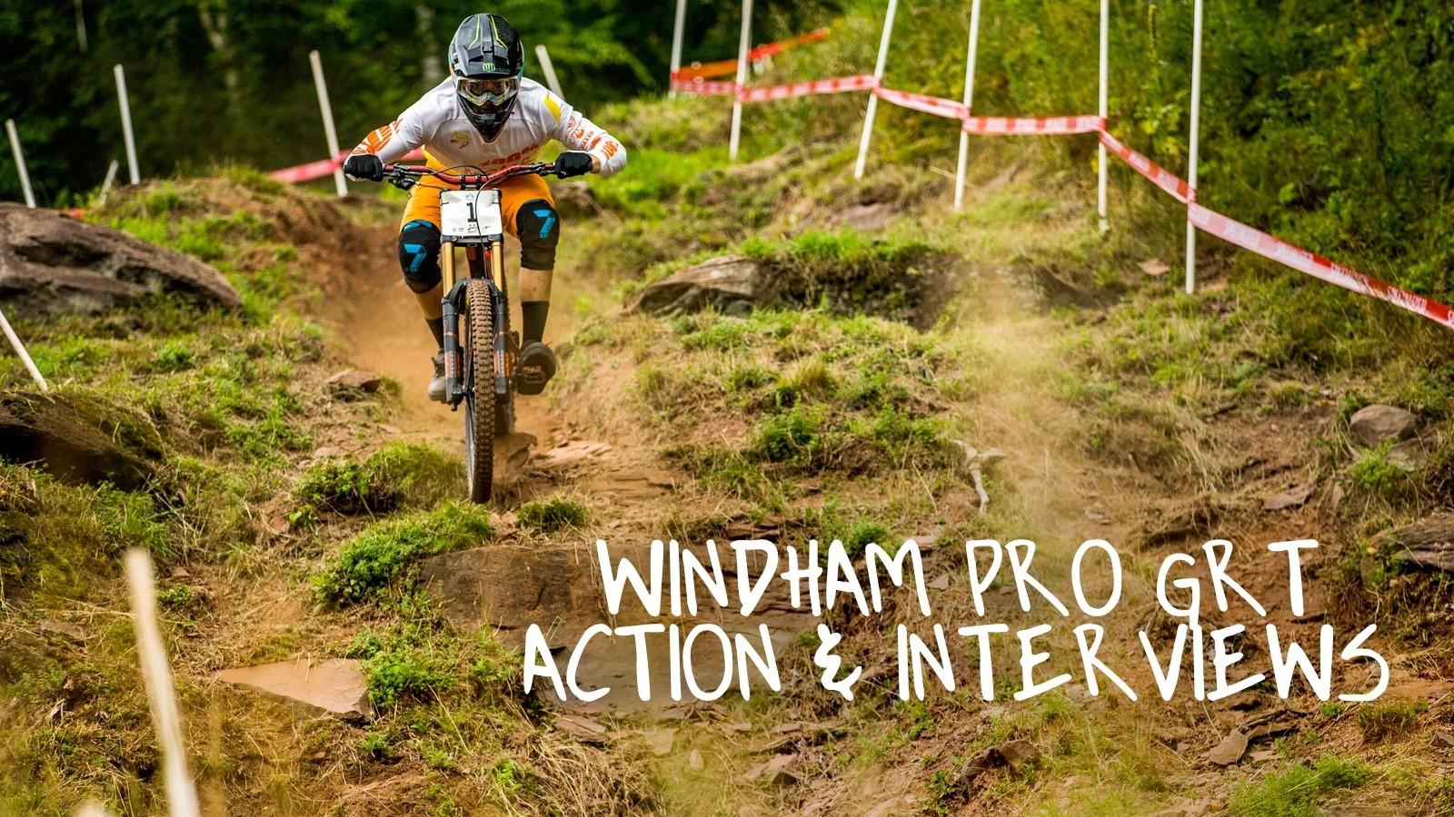 Pro GRT Windham Downhill Action & Interviews