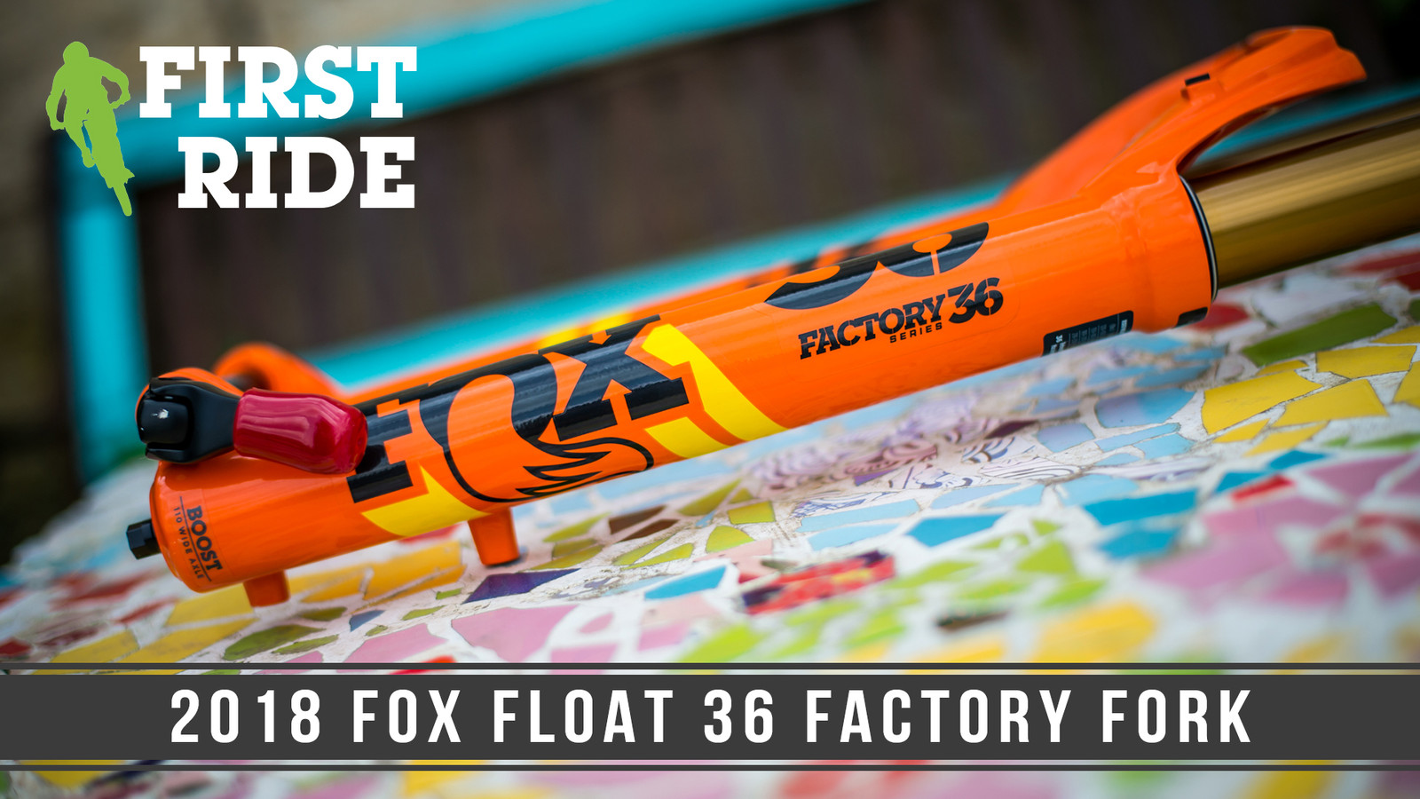 First Ride: 2018 FOX Float 36 RC2 Fork