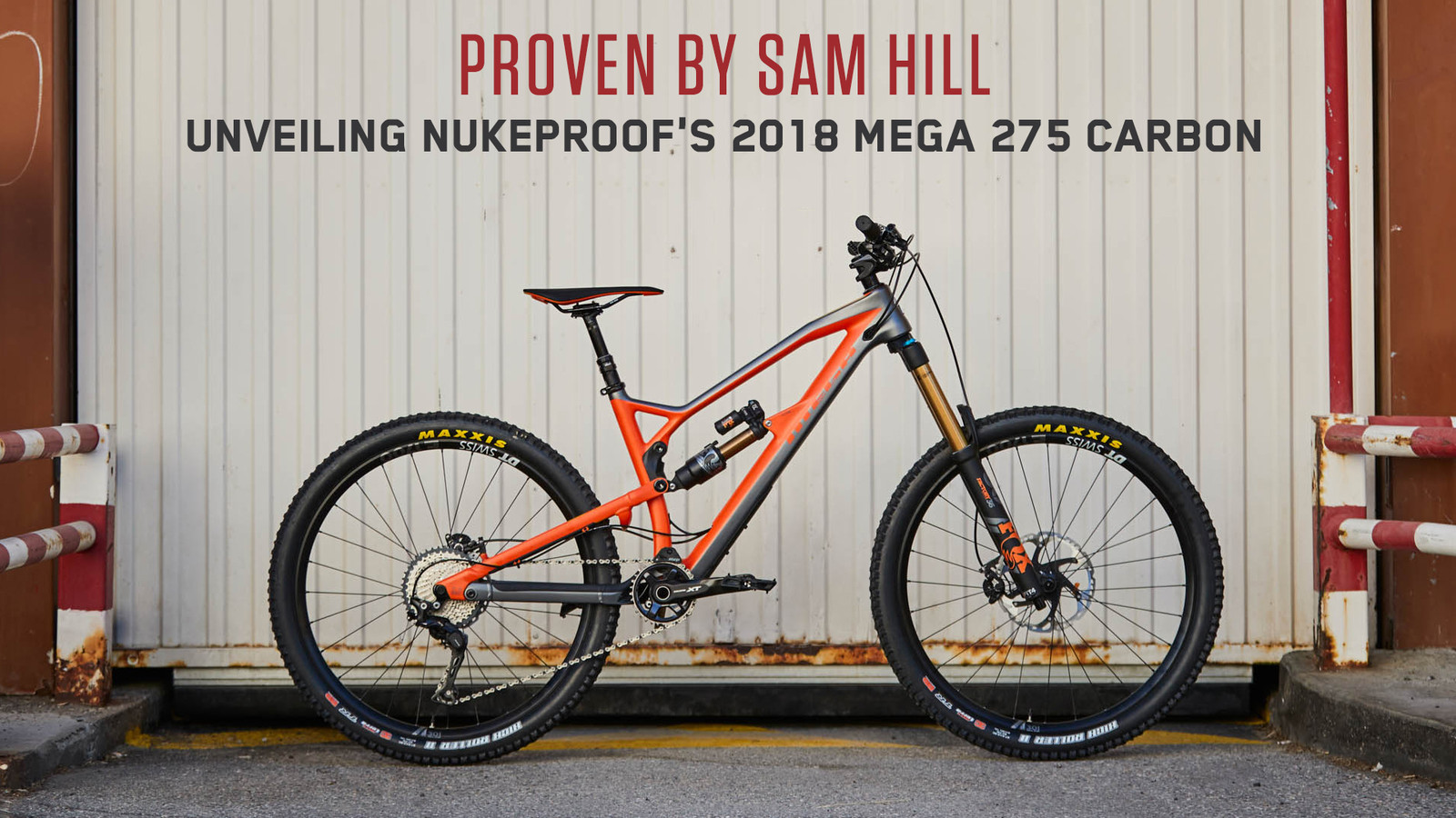 Proven by Sam Hill: Unveiling Nukeproof's 2018 Mega 275 Carbon