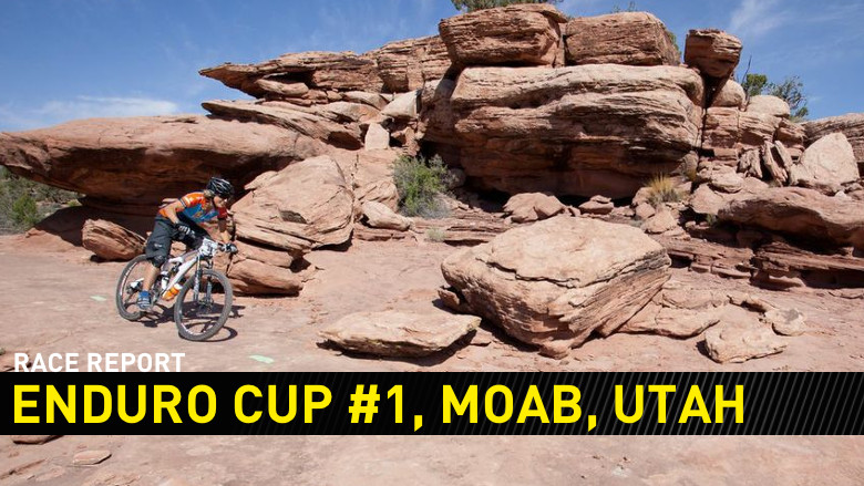Race Report: 2013 Enduro Cup #1, Moab, Utah
