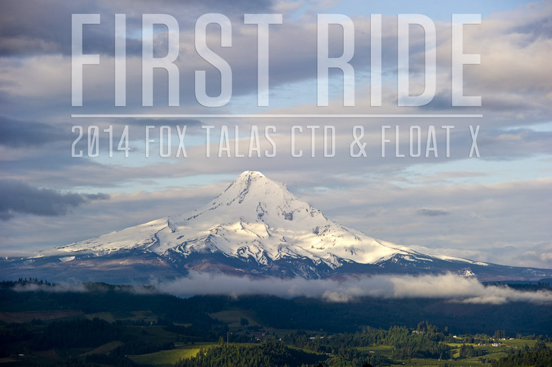 First Ride: 2014 FOX Talas CTD Fork and Float X Shock