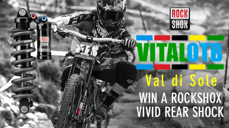 Win a RockShox Vivid Rear Shock - Vital OTB Val di Sole