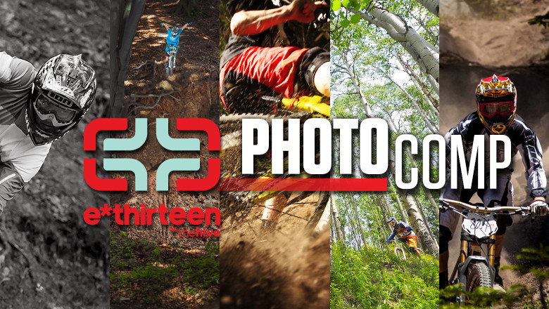 Vital MTB Weekly Photo Comp - Presented by e*thirteen
