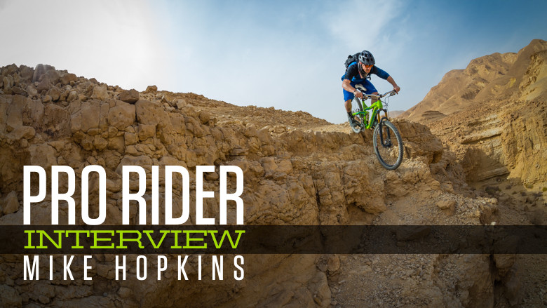 Pro Rider Interview: Mike Hopkins