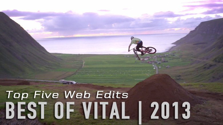 Best of Vital - Top Five Web Edits of 2013