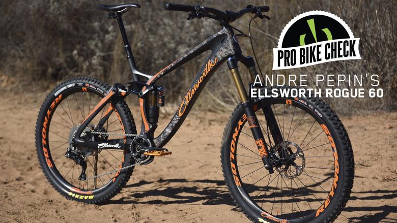 Pro Bike Check: Andre Pepin's Ellsworth Rogue 60