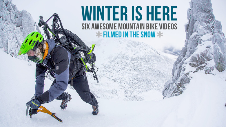 Winter is Here: Six Awesome Mountain Bike Videos Filmed in the Snow