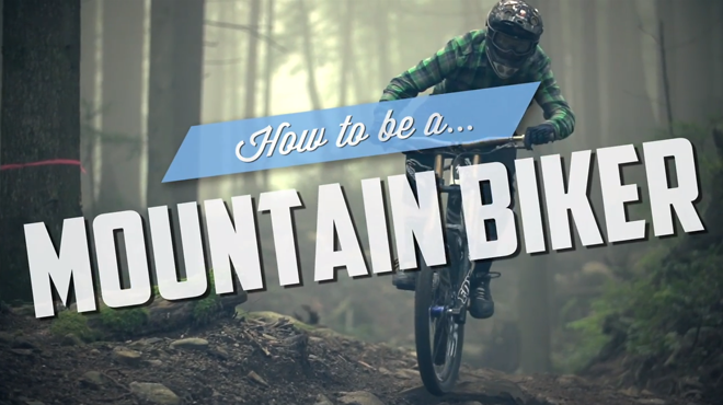 How To Be A Mountain Biker In 29 Steps