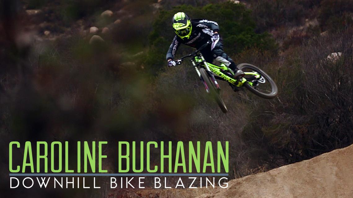 Caroline Buchanan Downhill Bike Blazing Mountain Biking