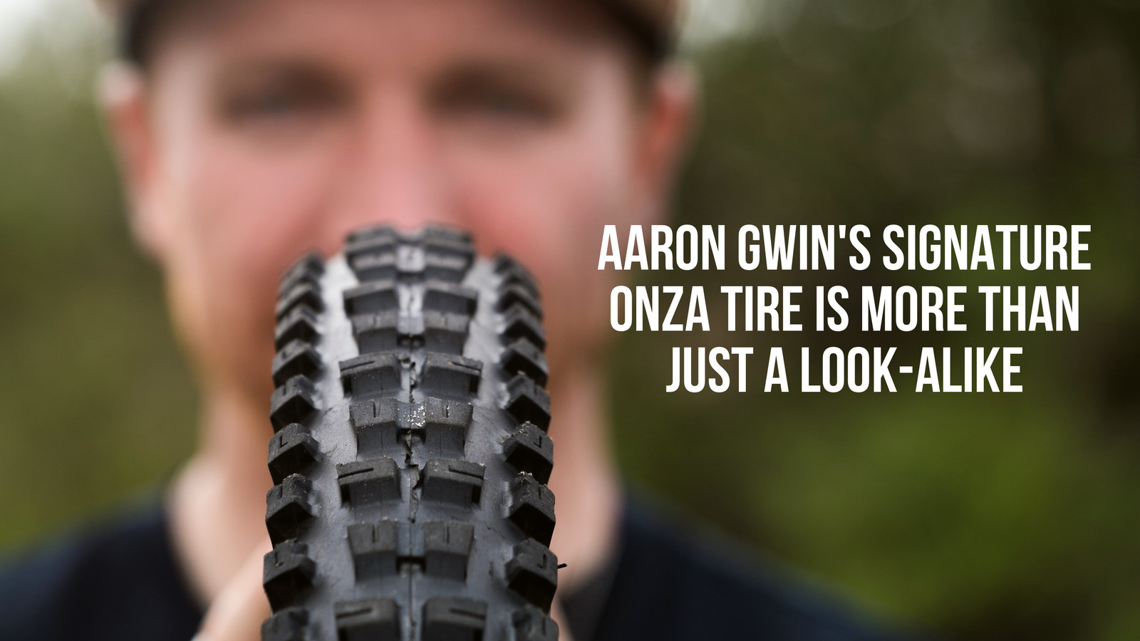 Aaron Gwin's Signature Onza Tire Is More Than Just a Look-alike