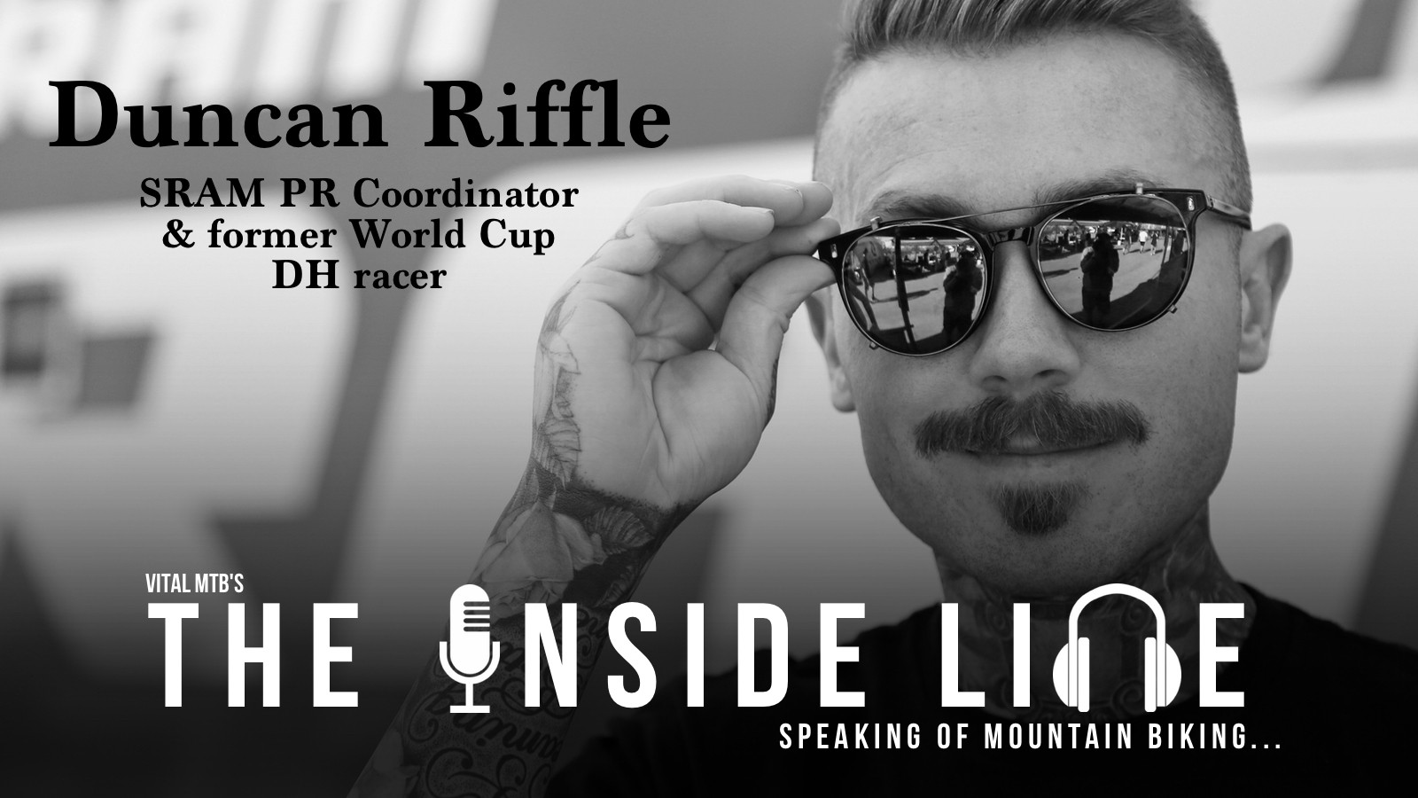 Vital MTB's The Inside Line Podcast - Episode 5 - Duncan Riffle