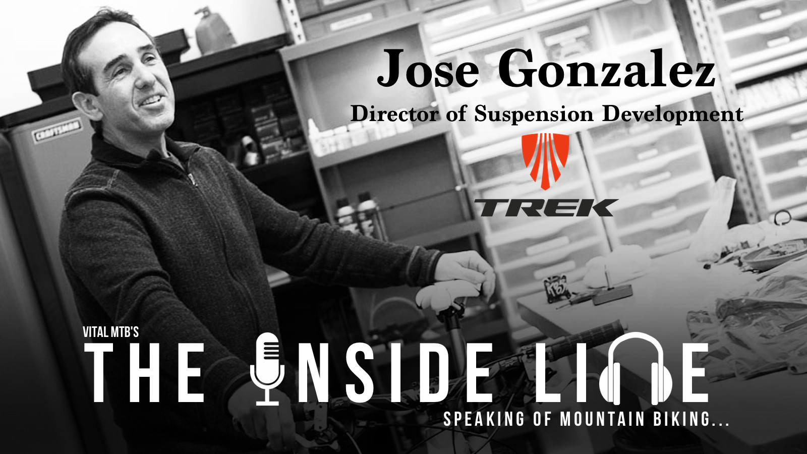 Vital MTB's The Inside Line Podcast - Episode 8, Jose Gonzalez, Director of Suspension Development, Trek Bicycles