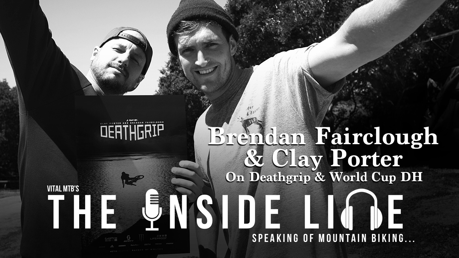 The Inside Line Special Episode - Brendan Fairclough & Clay Porter on Deathgrip and World Cup DH Racing