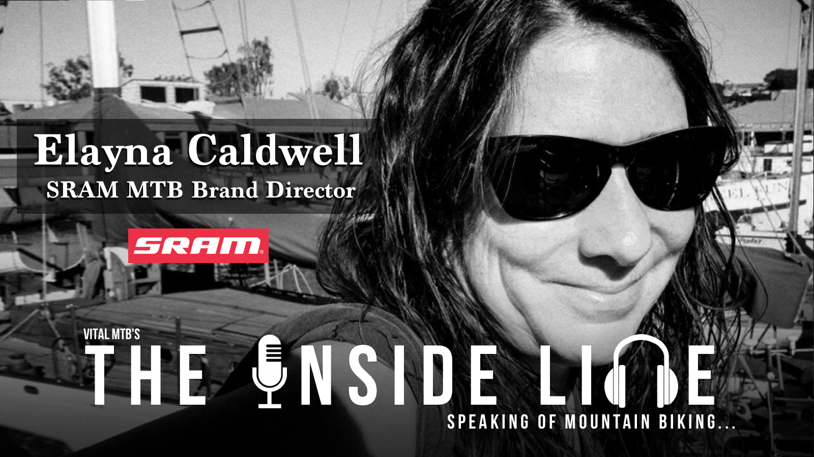 Vital MTB's The Inside Line Podcast - Episode 10, Elayna Caldwell, Brand Director of MTB at SRAM