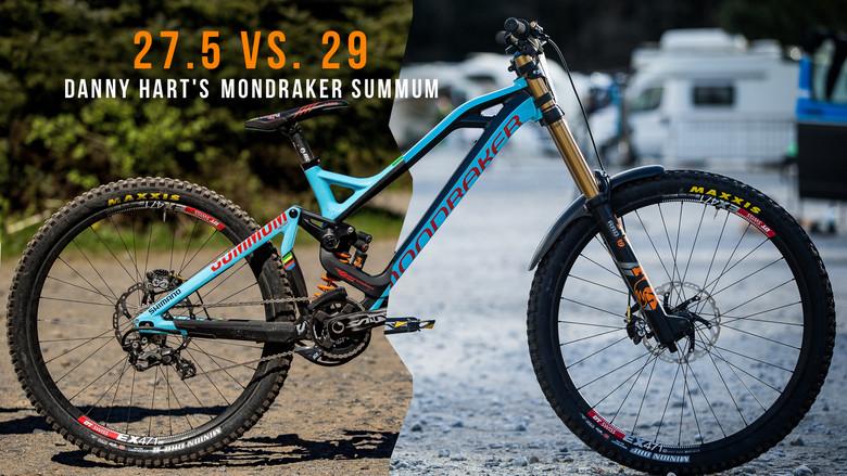 27.5 vs 29er - Danny Hart's Mondraker Summum