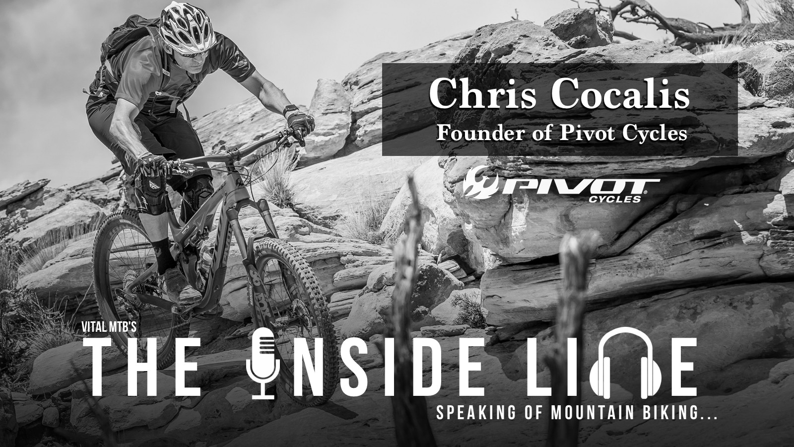 Vital MTB's The Inside Line Podcast Episode 11 - Chris Cocalis, Founder and Owner of Pivot Cycles