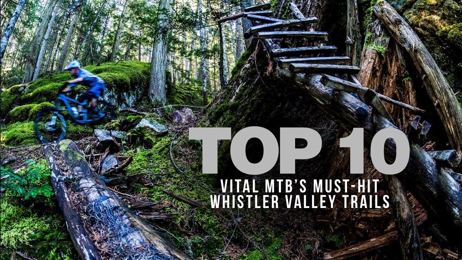 Vital MTB's Guide to Must-Hit Whistler Trails - Part 2, Whistler Valley