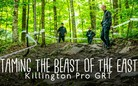Taming The Beast of The East - Killington Pro GRT