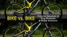 Bike vs. Bike - Troy Brosnan and Mark Wallace's Canyon Sender DH Bikes