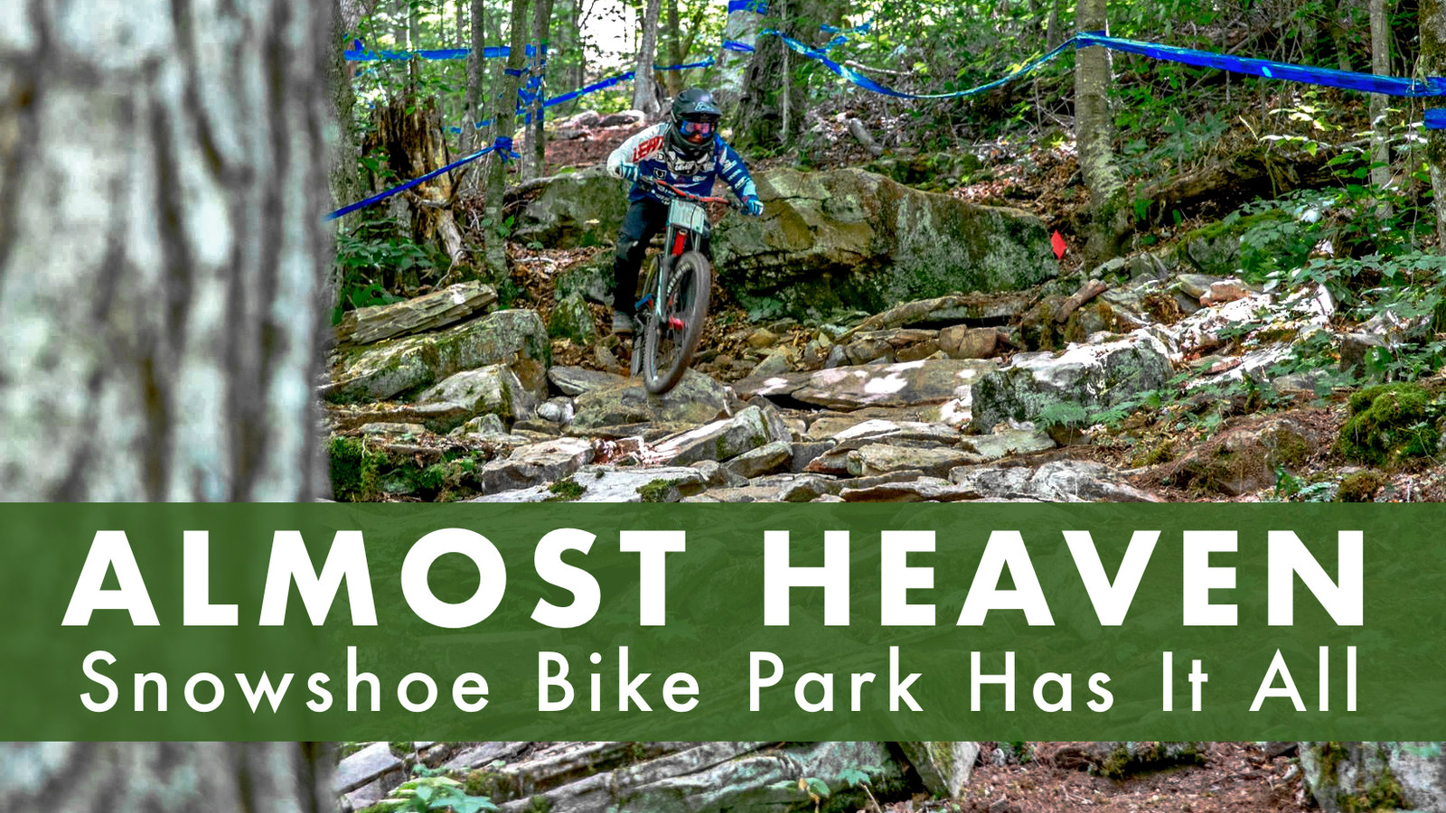 Almost Heaven - Snowshoe Bike Park Has It All