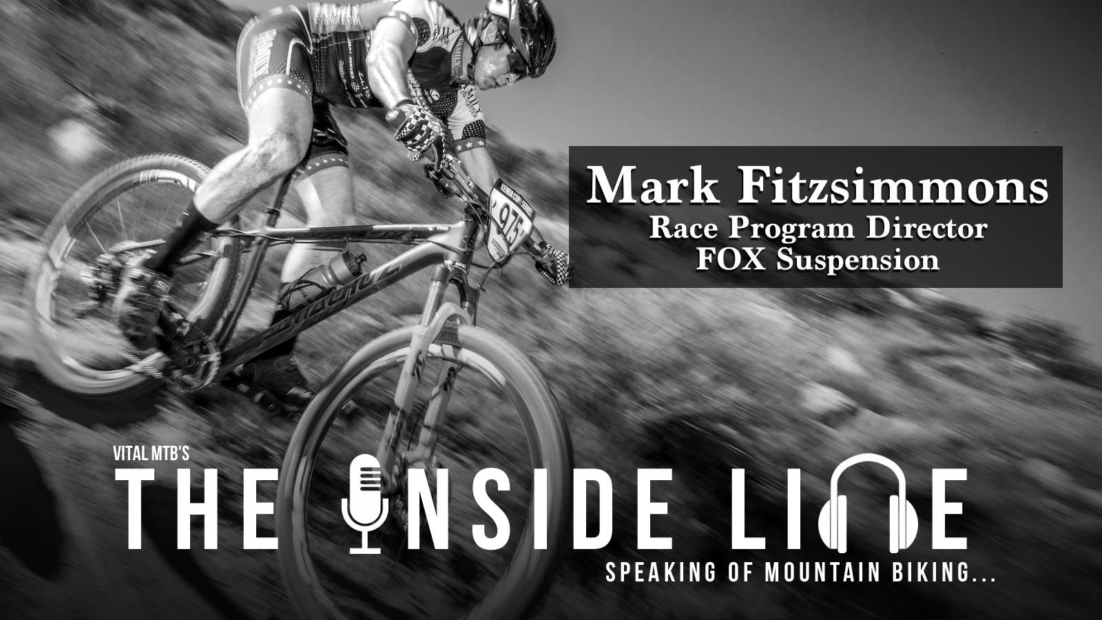 The Inside Line Podcast - Mark Fitzsimmons, Race Program Director at FOX