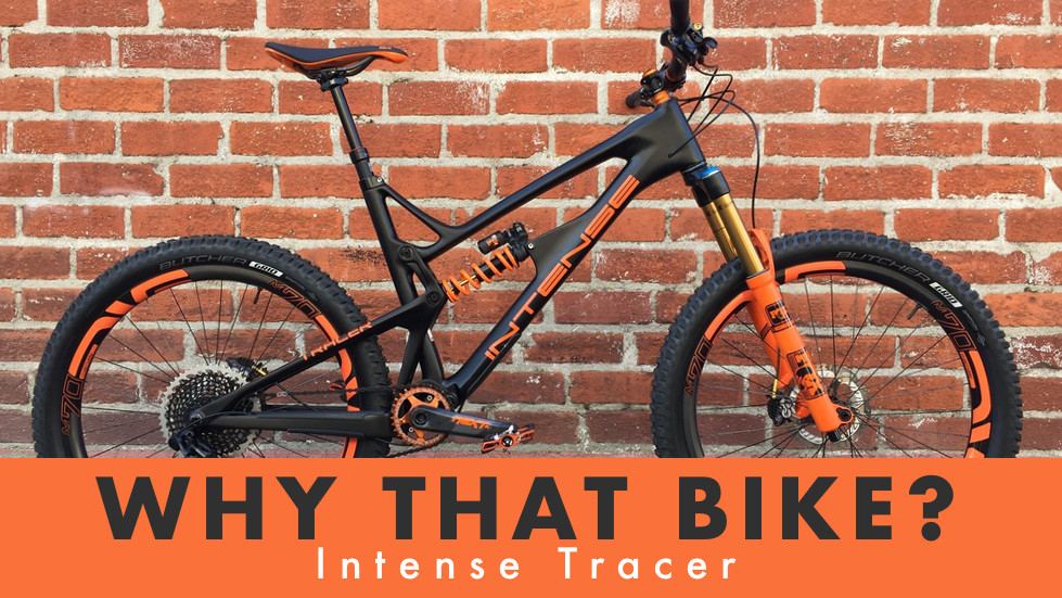 Why That Bike? Intense Tracer