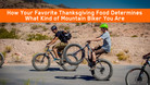 How Your Favorite Thanksgiving Food Determines What Kind of Mountain Biker You Are