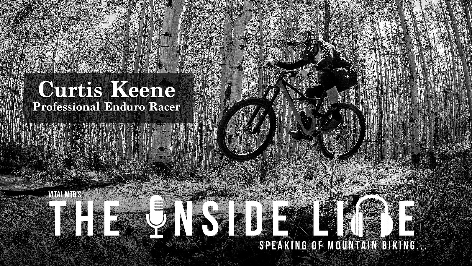 The Inside Line Podcast - Curtis Keene, Pro Enduro Racer