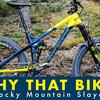 Why That Bike? Rocky Mountain Slayer
