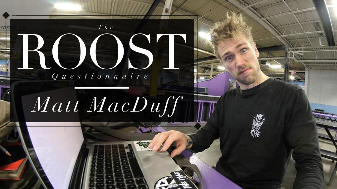 The ROOST Questionnaire #2, Matt MacDuff