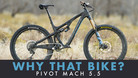 Why That Bike? | Pivot Mach 5.5