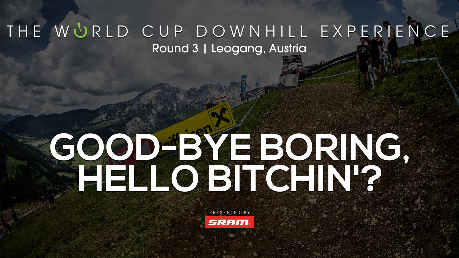 Good-Bye Boring, Hello Bitchin'. Leogang Steps It Up