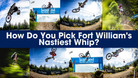 How Do You Pick Fort William's Nastiest Whip?