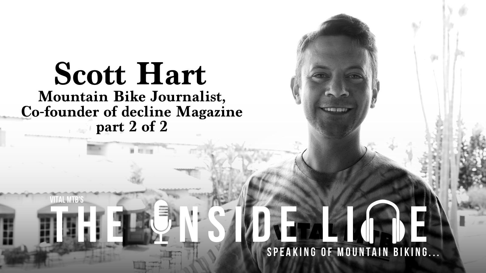 The Inside Line Podcast - Scott Hart, Part 2 of 2