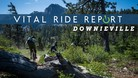 Vital Ride Report: Downieville and the Second Gold Rush