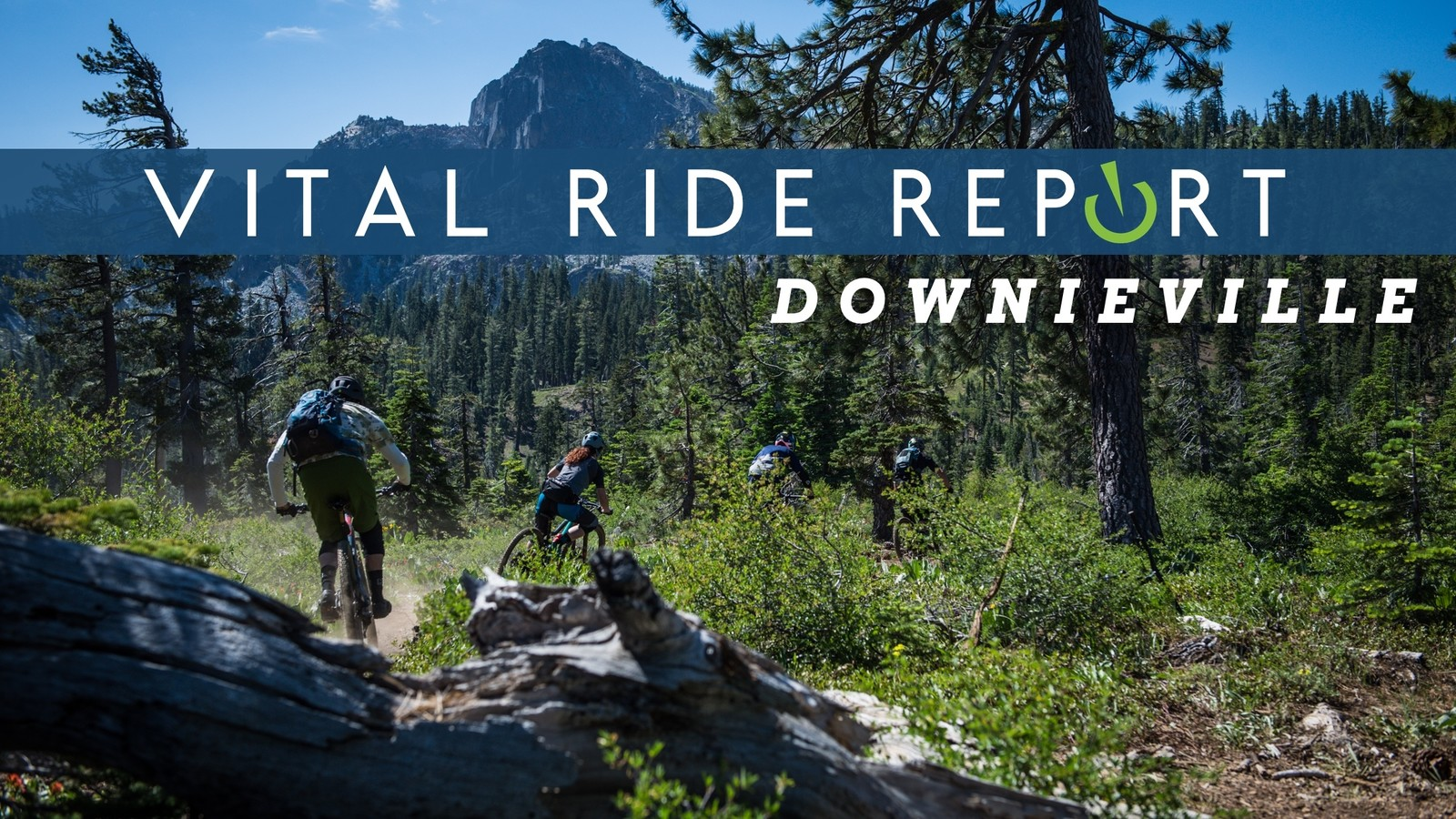 Vital Ride Report: Downieville and the Second Gold Rush - Mountain on