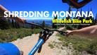 Shredding Montana - Whitefish Bikepark