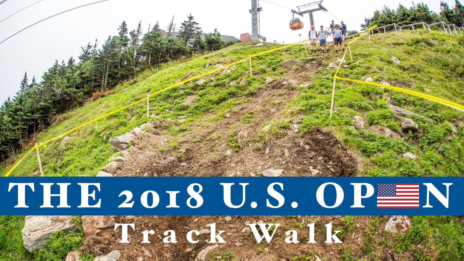 The 2018 U.S. Open of Mountain Biking - Track Walk