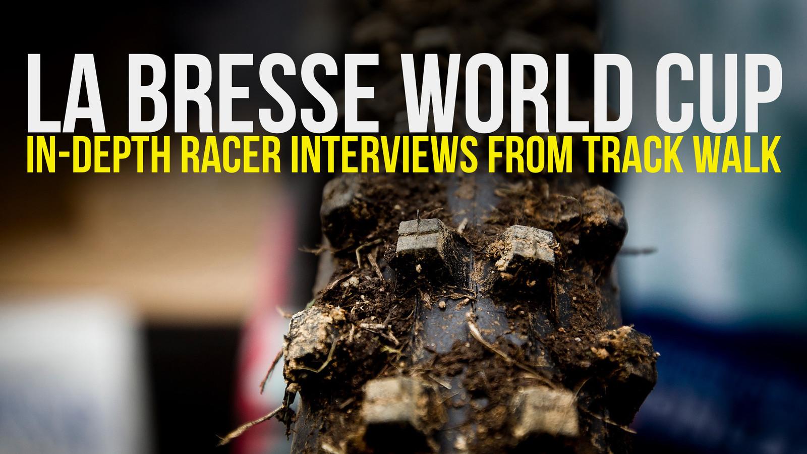 RACER INTERVIEWS - La Bresse World Cup DH Track Walk