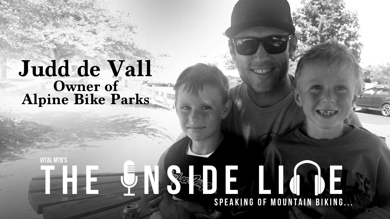 The Inside Line Podcast - Judd de Vall, Owner of Alpine Bike Parks