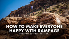 How to Make Everyone Happy with Rampage
