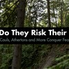 Why Do They Risk Their Lives? The Claw, McCauls, Athertons and More Conquer Fears in Reverence