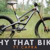 Why That Bike? | YT Capra