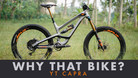 Why That Bike? | YT Capra