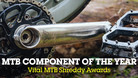 Mountain Bike Component of the Year - Shreddy Awards
