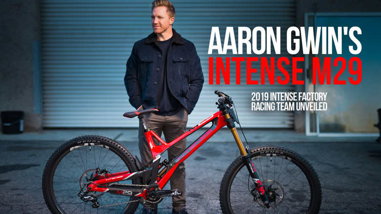 Aaron Gwin's Size XL Intense M29 with Kenda Tires - Intense Factory Racing 2019 Unveiled